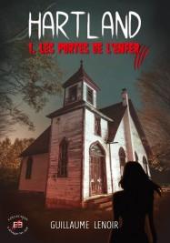 Hartland T01 Les portes de l'enfer - Lenoir, Guillaume